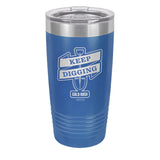 Keep Digging Laser Etched Drinkware