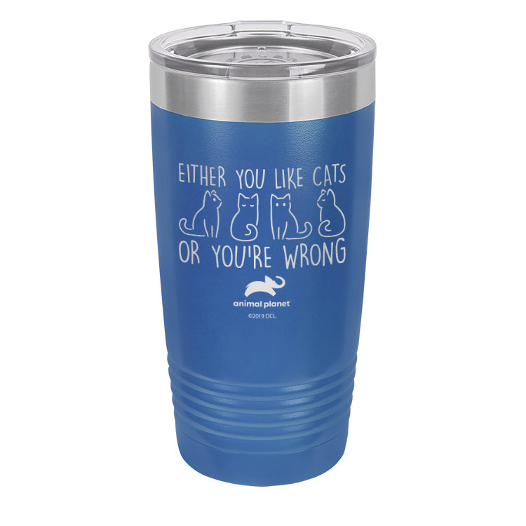 Either You Like Cats or You're Wrong Laser Etched Drinkware (3512587485283)