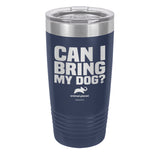 Can I Bring My Dog Laser Etched Drinkware