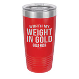 Worth My Weight In Gold Laser Etched Drinkware