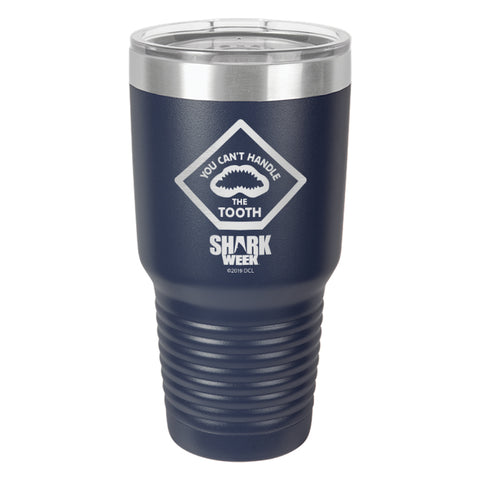 You Can't Handle the Tooth Laser Etched Drinkware