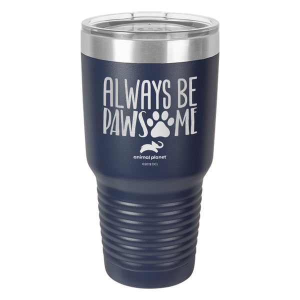 Always Be Pawsome Laser Etched Drinkware