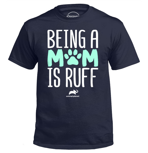 Being a Mom is Ruff (3448856215651)