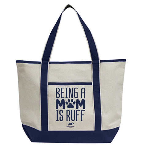 Being A Mom Is Ruff Tote Bag