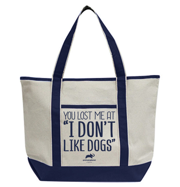 You Lost Me At I Don't Like Dogs Tote Bag