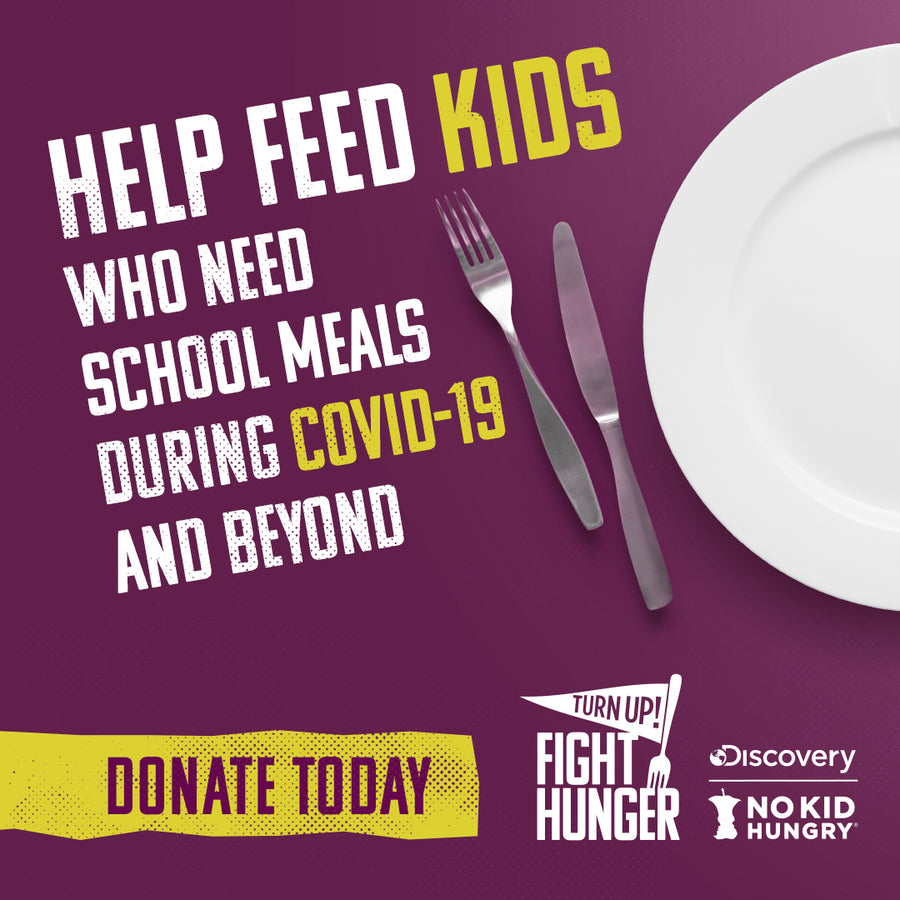 Donation to Turn Up: Fight Hunger (No Kid Hungry)