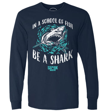In a School of Fish Be A Shark (1553614667875)