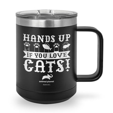 Hands Up If You Love Cats Laser Etched Stainless Steel Coffee Mug