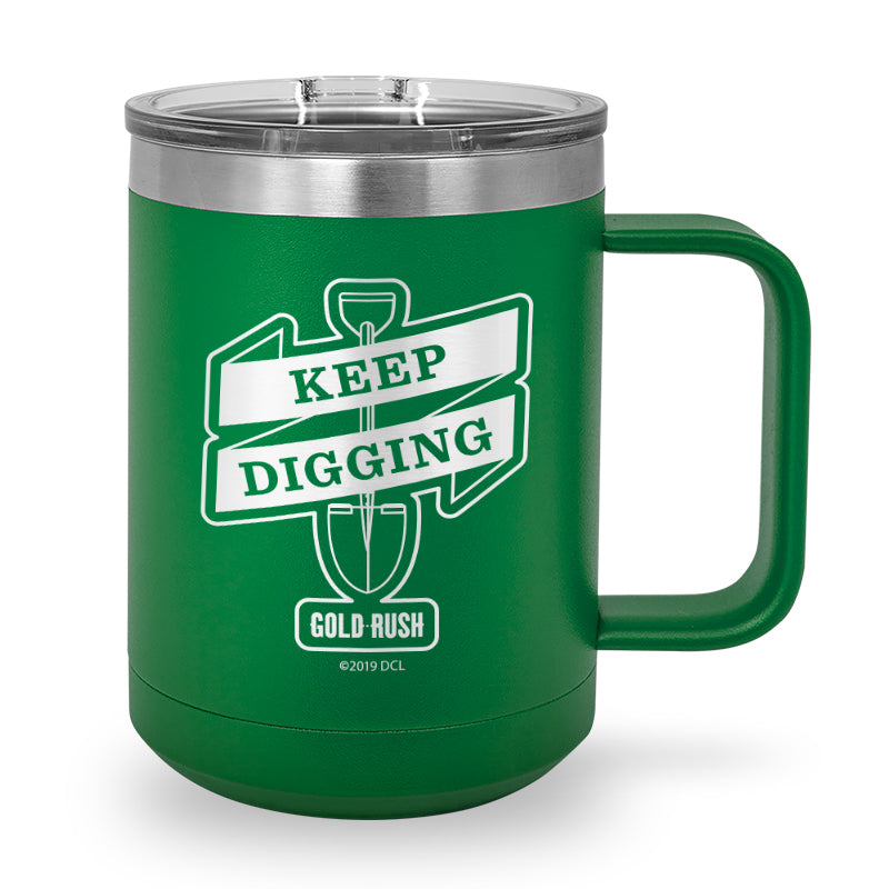 Keep Digging Laser Etched Stainless Steel Coffee Mug