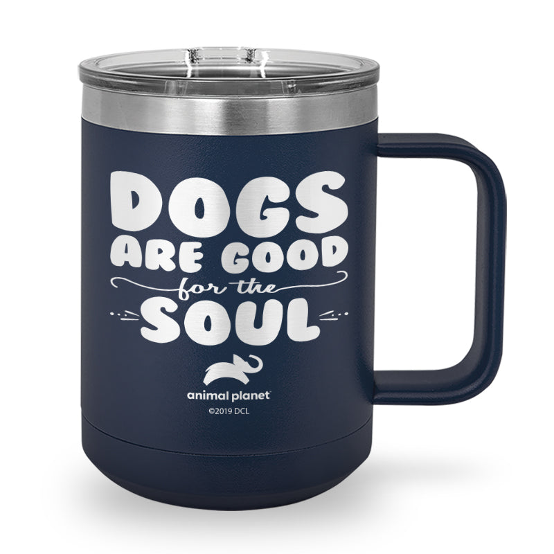 Dogs Are Good for the Soul Laser Etched Stainless Steel Coffee Mug