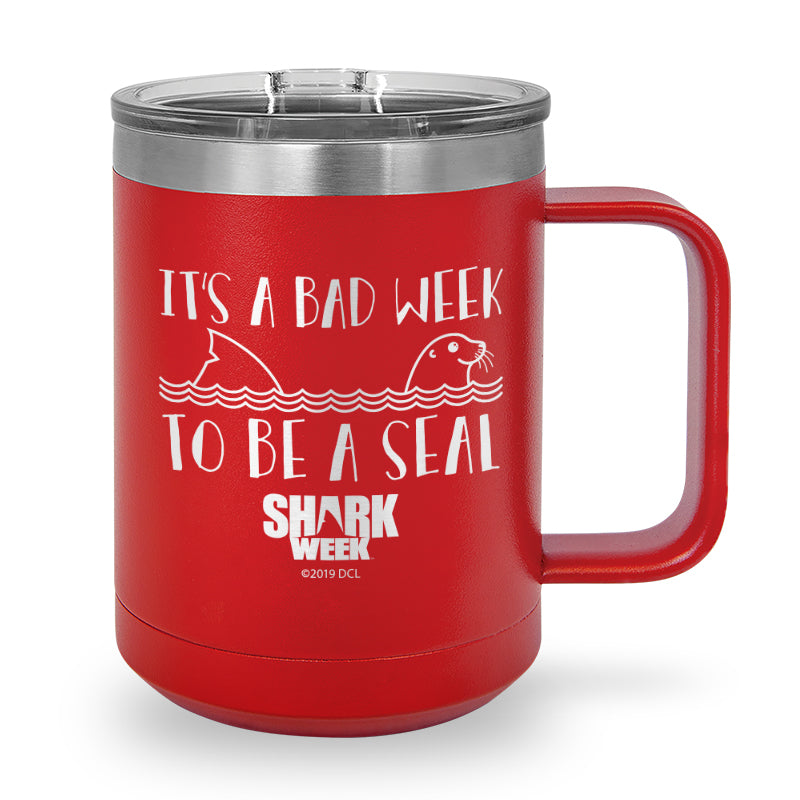 It's a Bad Week to be a Seal Laser Etched Stainless Steel Coffee Mug