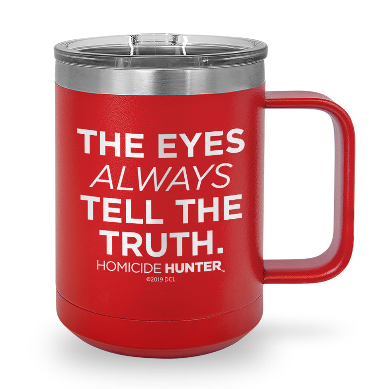 The Eyes Always Tell The Truth Laser Etched Stainless Steel Coffee Mug