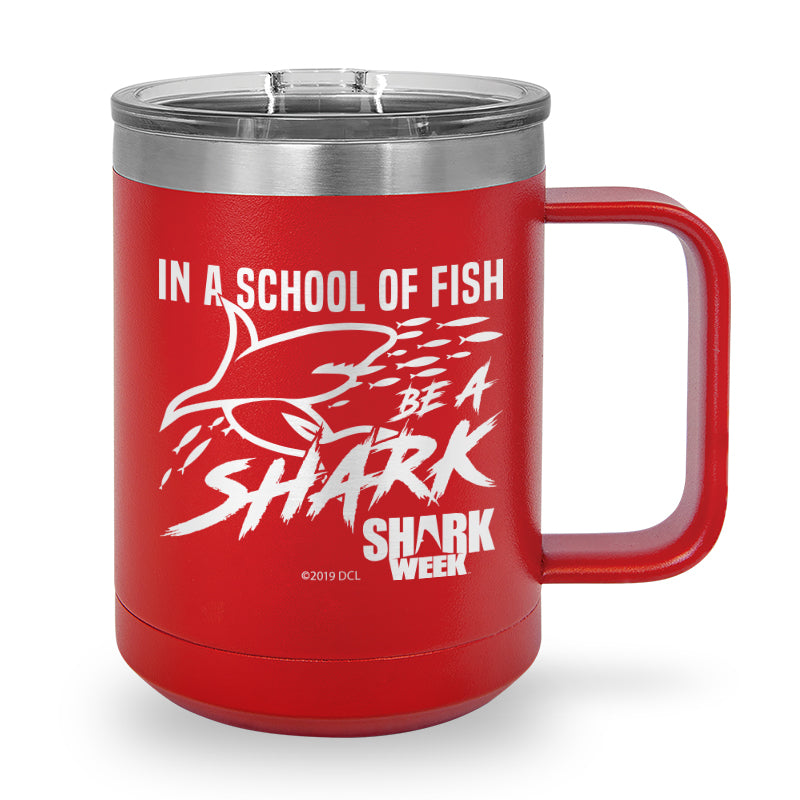 In a School of Fish Be A Shark Laser Etched Stainless Steel Coffee Mug