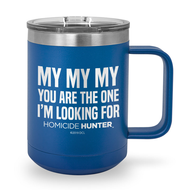 My My My You Are The One I'm Looking For Laser Etched Coffee Mug