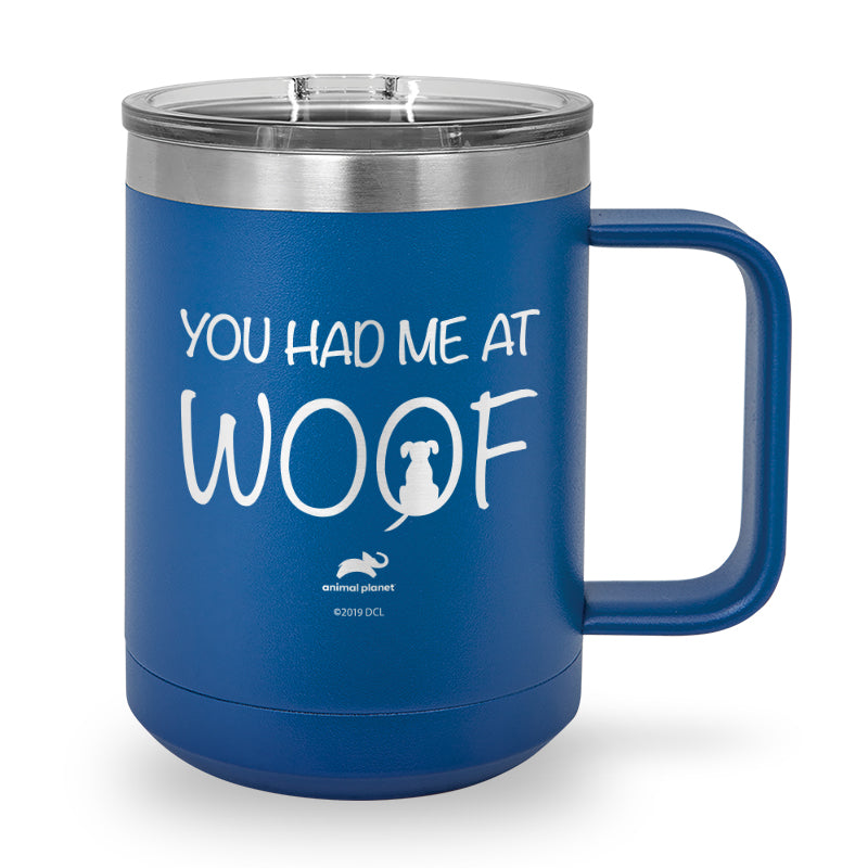 You Had Me At Woof Laser Etched Stainless Steel Coffee Mug