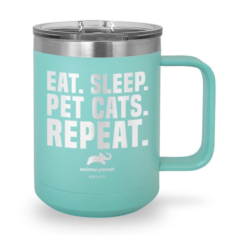 Eat Sleep Pet Cats Repeat Laser Etched Stainless Steel Coffee Mug