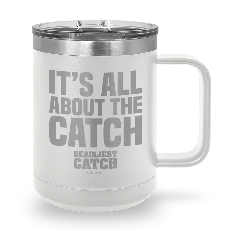 It's All About the Catch Laser Etched Stainless Steel Coffee Mug