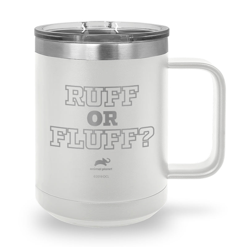 Ruff or Fluff Laser Etched Stainless Steel Coffee Mug