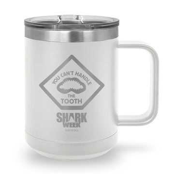You Can't Handle the Tooth Laser Etched Stainless Steel Coffee Mug