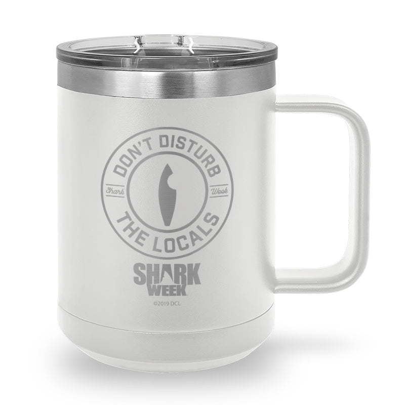 Don't Disturb the Locals Laser Etched Stainless Steel Coffee Mug