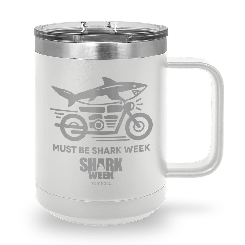 Must Be Shark Week Laser Etched Stainless Steel Coffee Mug