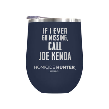 If I Ever Go Missing, Call Joe Kenda Laser Etched Drinkware