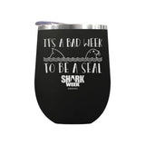 It's a Bad Week to be a Seal Laser Etched Drinkware