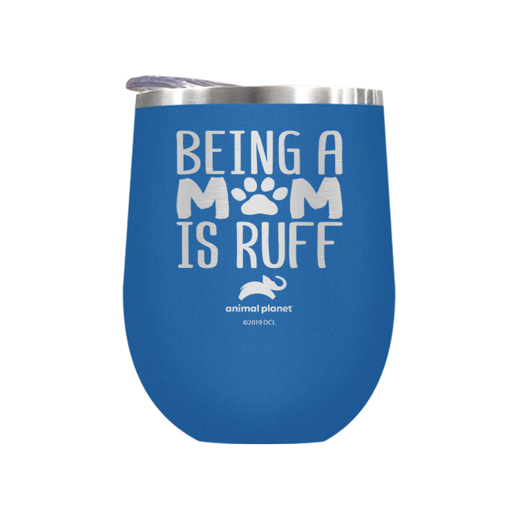 Being a Mom is Ruff Laser Etched Drinkware (3506301993059)