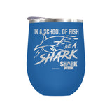In a School of Fish Be A Shark Laser Etched Drinkware