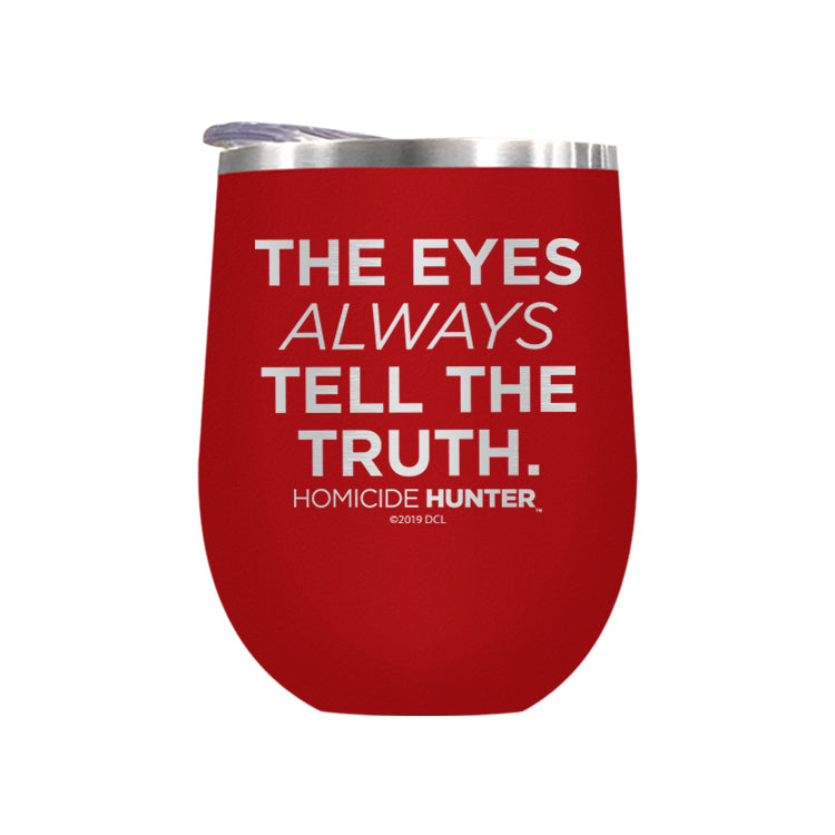The Eyes Always Tell The Truth Laser Etched Drinkware (1552079880291)