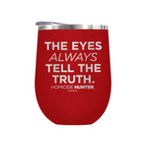 The Eyes Always Tell The Truth Laser Etched Drinkware