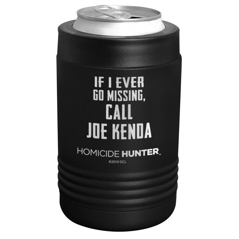 Homicide Hunter - If I Ever Go Missing, Call Joe Kenda Stainless Steel Beverage Holder