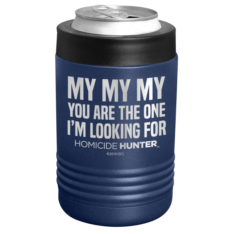 Homicide Hunter - My My My You Are The One I'm Looking For Stainless Steel Beverage Holder