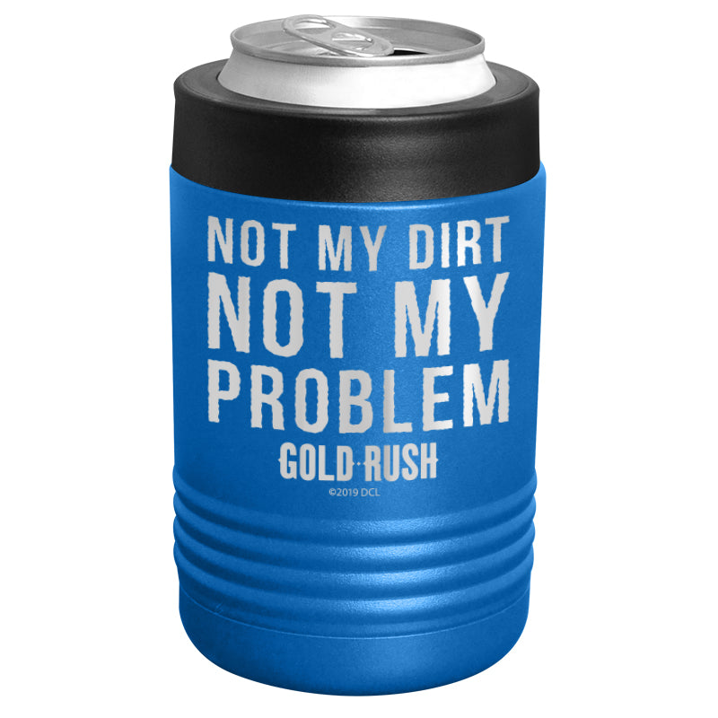 Gold Rush - Not My Dirt Not My Problem Stainless Steel Beverage Holder