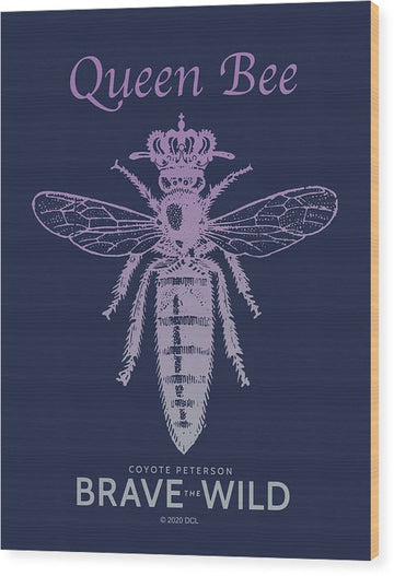 Queen Bee - Wood Print