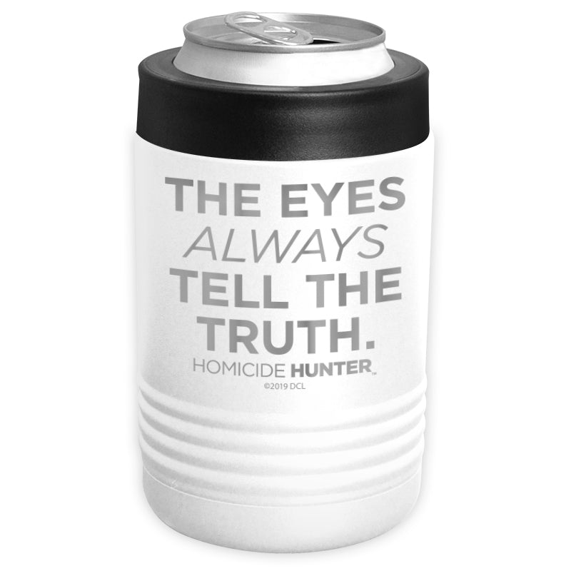 Homicide Hunter - The Eyes Always Tell The Truth Stainless Steel Beverage Holder