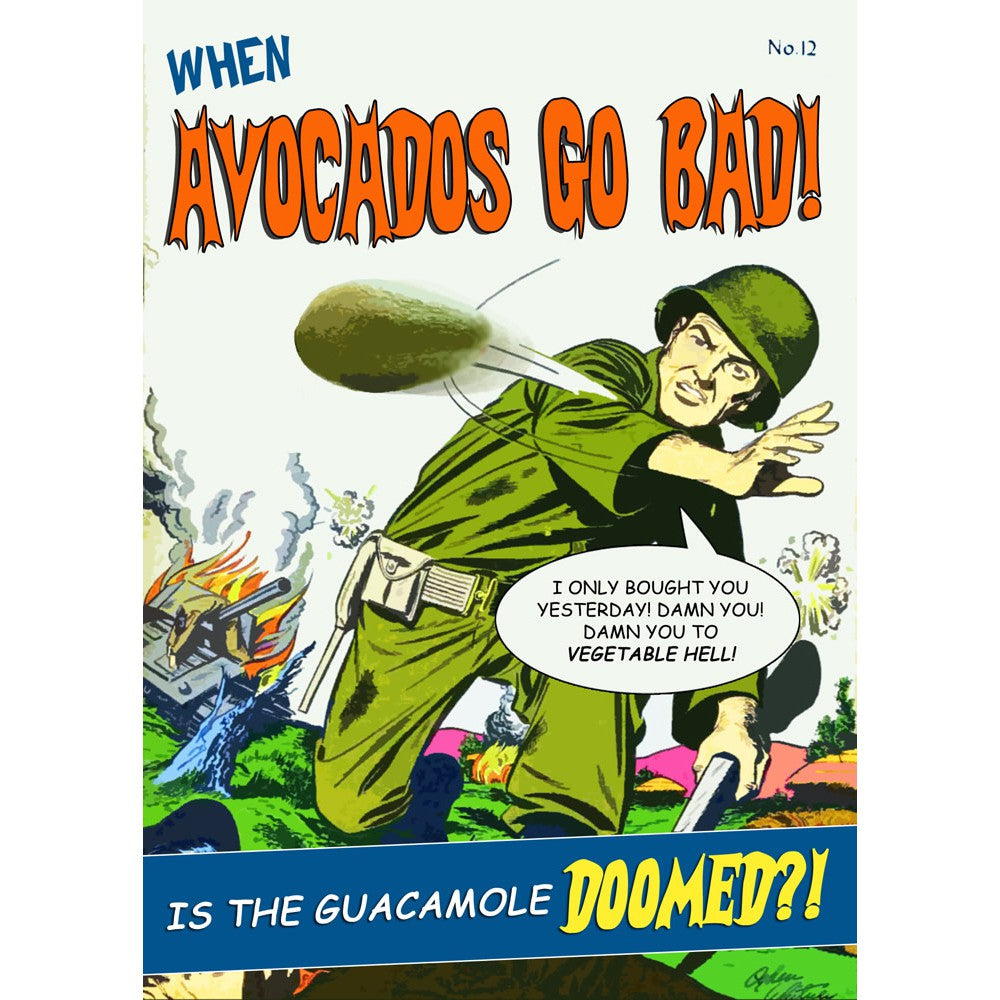 When Avocados Go Bad Greeting Card 7x5