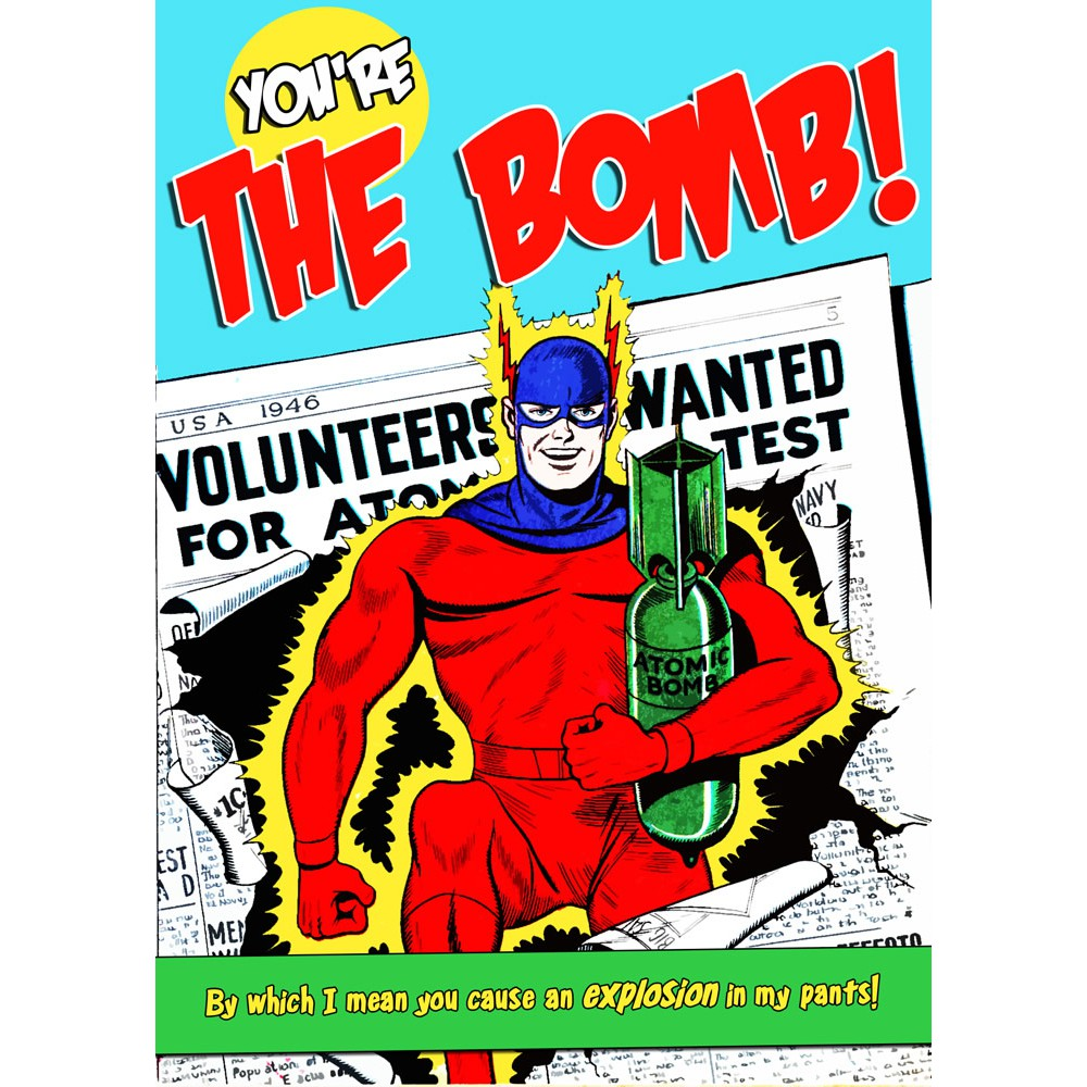 You're The Bomb Greeting Card 7x5
