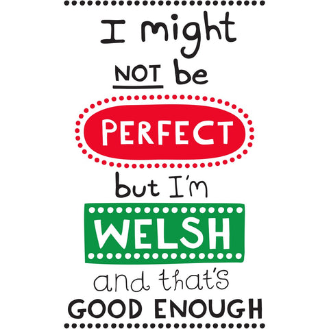 I might not be perfect, but I'm Welsh 20cm x 20cm Mini Mounted Print