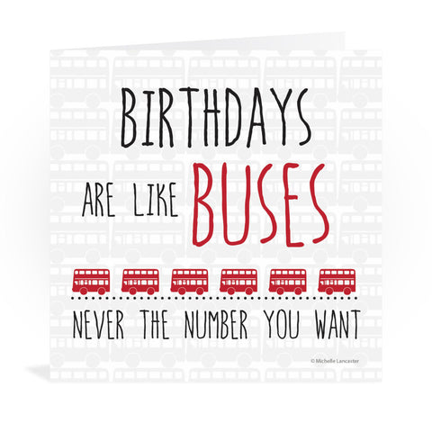 Birthdays are like buses, never the number you want Greeting Card 6x6