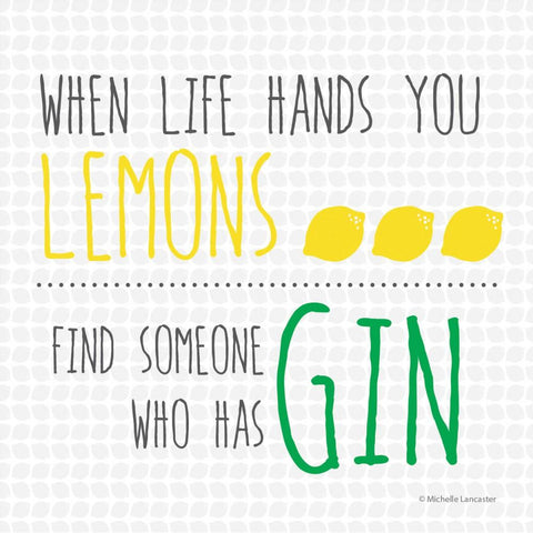 When life hands you lemons find someone who has gin Greeting Card 6x6
