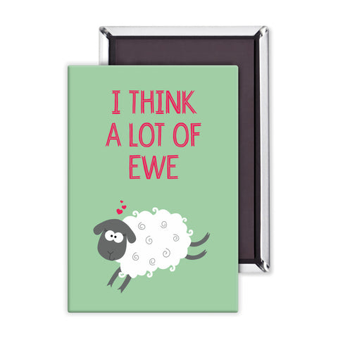 I Think a lot of Ewe Packaged Magnet