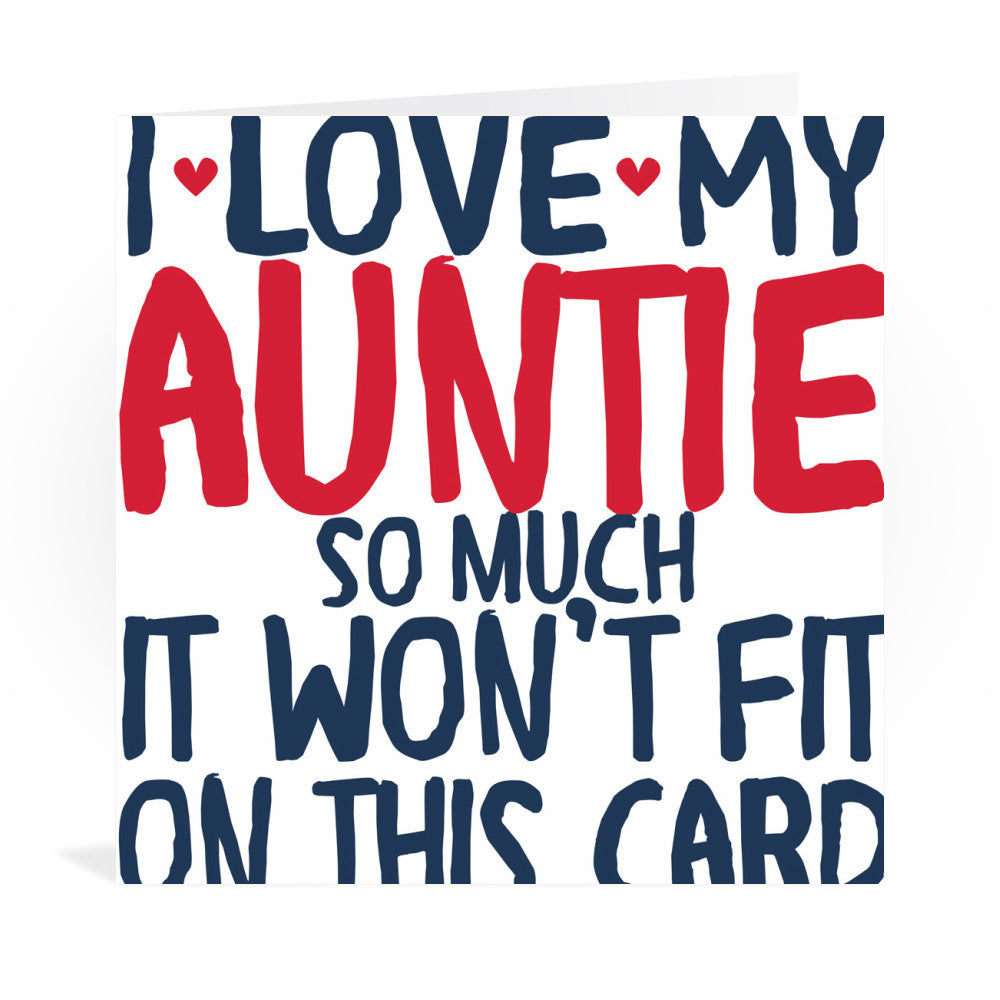 I Love My Auntie So Much Greeting Card Greeting Card 6x6