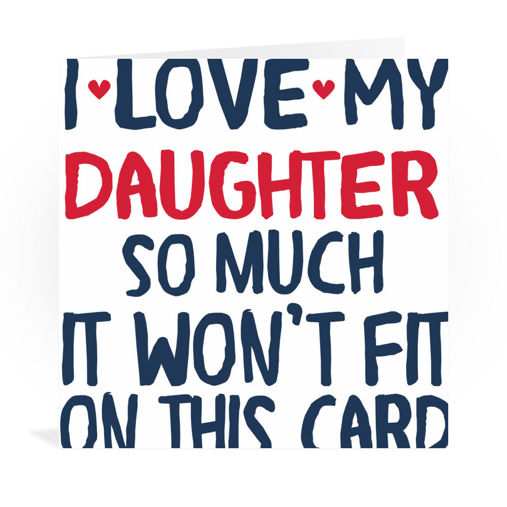 I Love My Daughter So Much Greeting Card Star Editions
