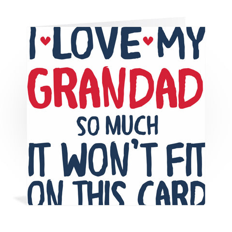 I Love My Grandad So Much Greeting Card Greeting Card 6x6