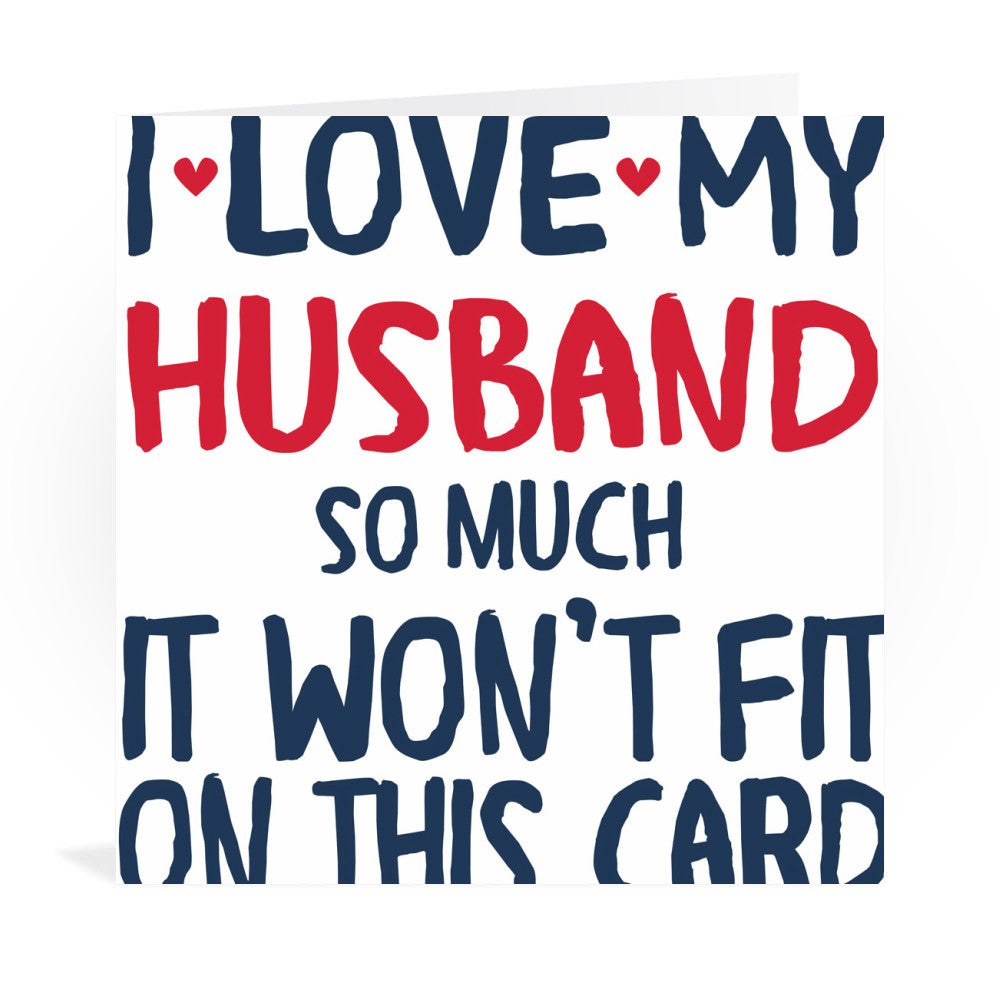 I Love My Husband So Much Greeting Card Greeting Card 6x6