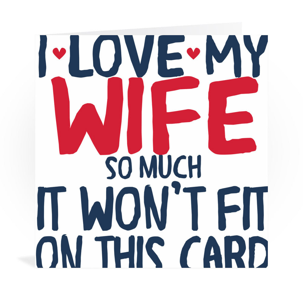 I Love My Wife So Much Greeting Card Greeting Card 6x6