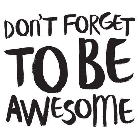 WP001: Don't Forget to be Awesome