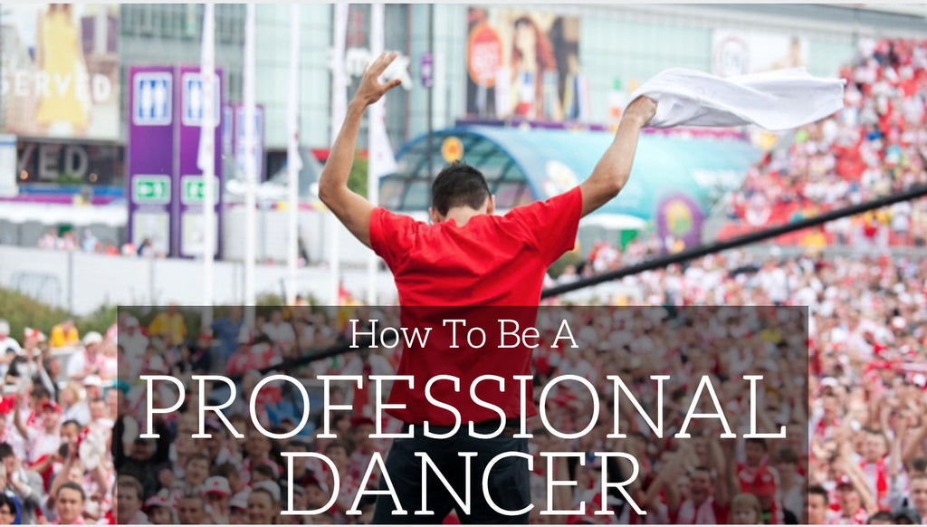 How to Become a Professional Dancer - 3 Things You Should Do First