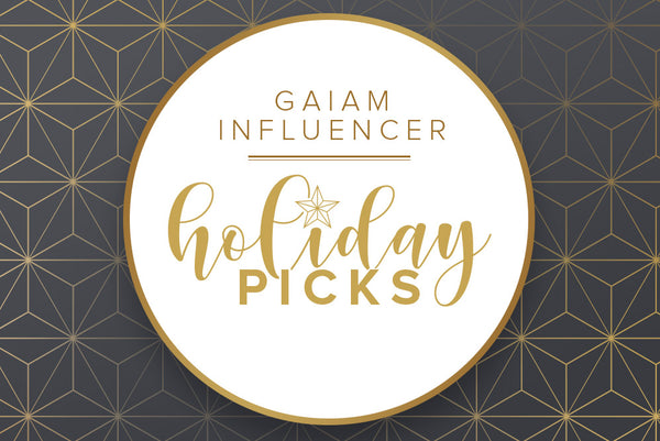 Gaiam Infleuncer Holiday Picks